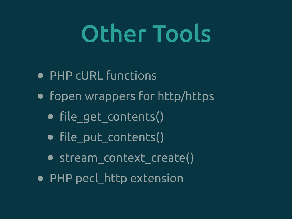 Other Tools • PHP cURL functions • fopen wrappe...