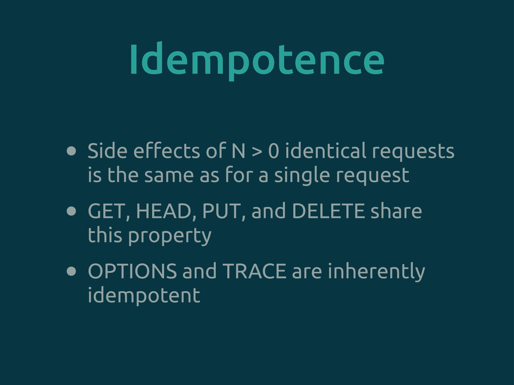 Idempotence • Side e!ects of N > 0 identical re...