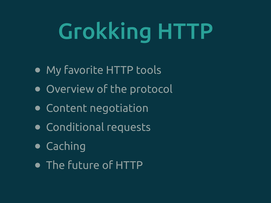• My favorite HTTP tools • Overview of the prot...