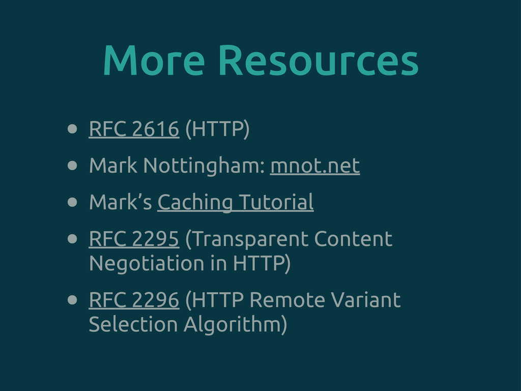 • RFC 2616 (HTTP) • Mark Nottingham: mnot.net •...