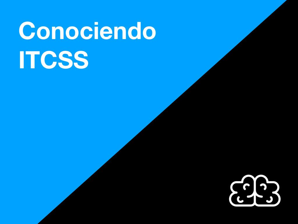 Conociendo ITCSS