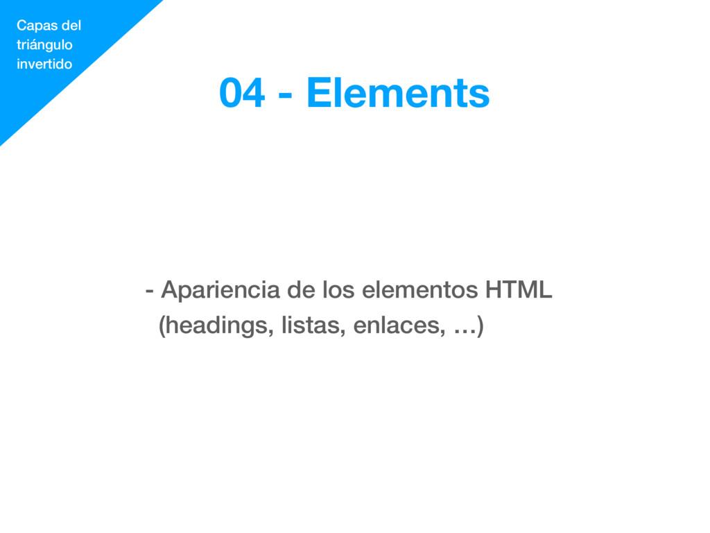 - Apariencia de los elementos HTML (headings, l...
