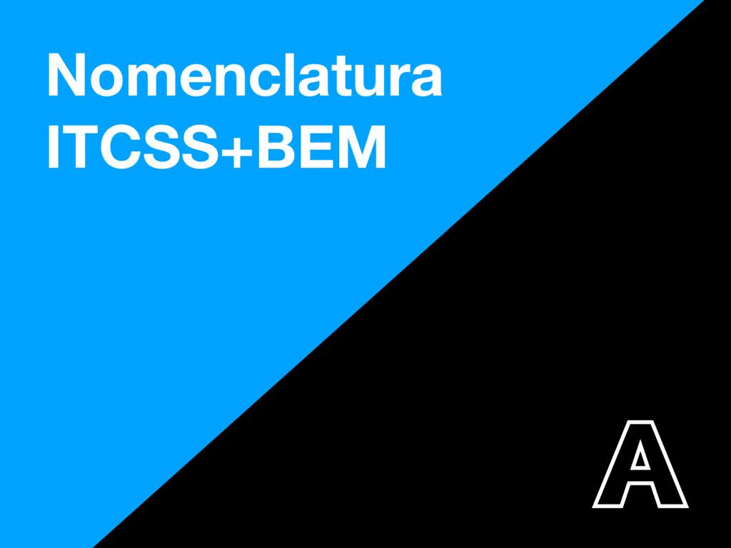Nomenclatura ITCSS+BEM