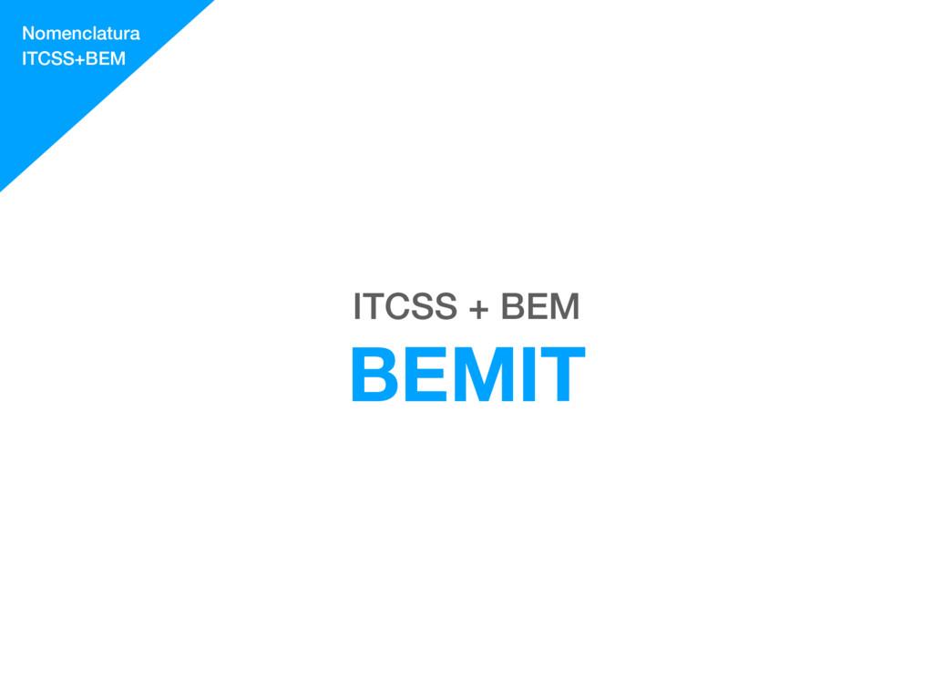 ITCSS + BEM BEMIT Nomenclatura ITCSS+BEM