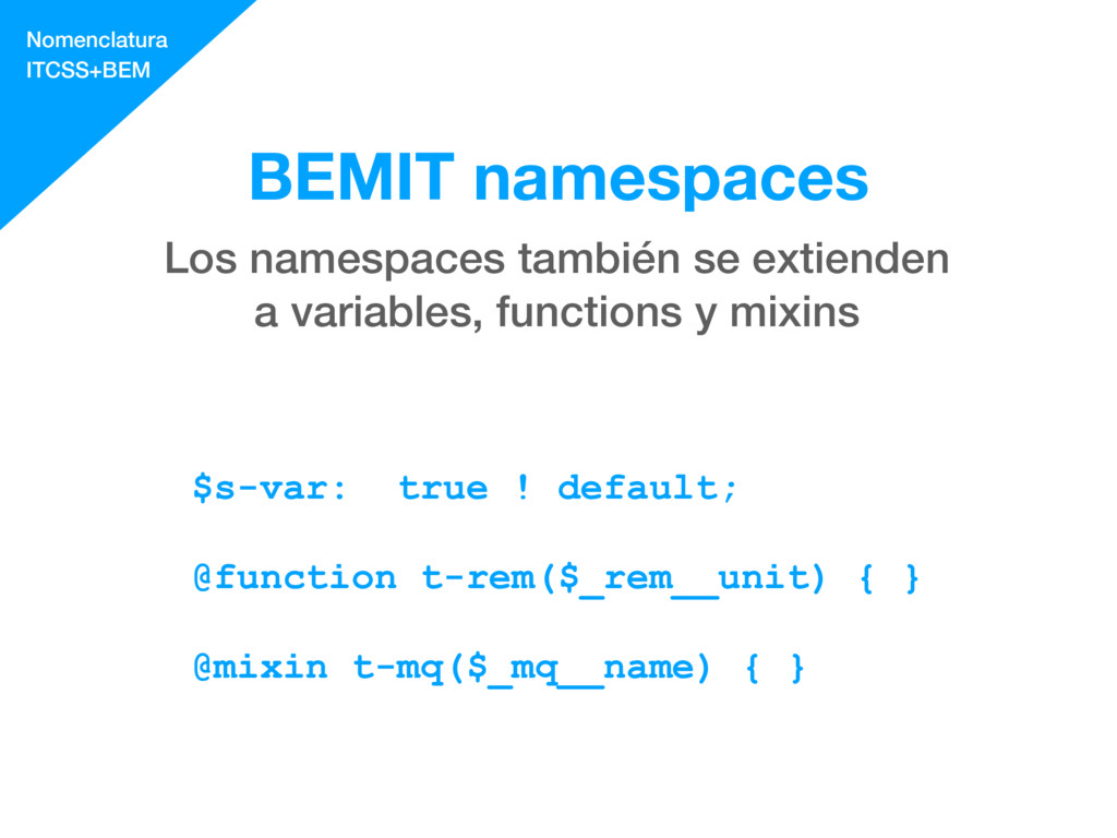 BEMIT namespaces $s-var: true ! default; @funct...