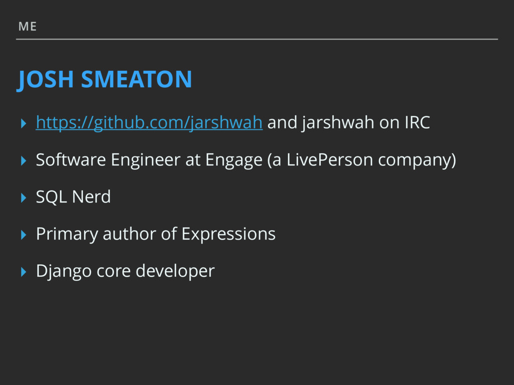 ME JOSH SMEATON ▸ https://github.com/jarshwah a...