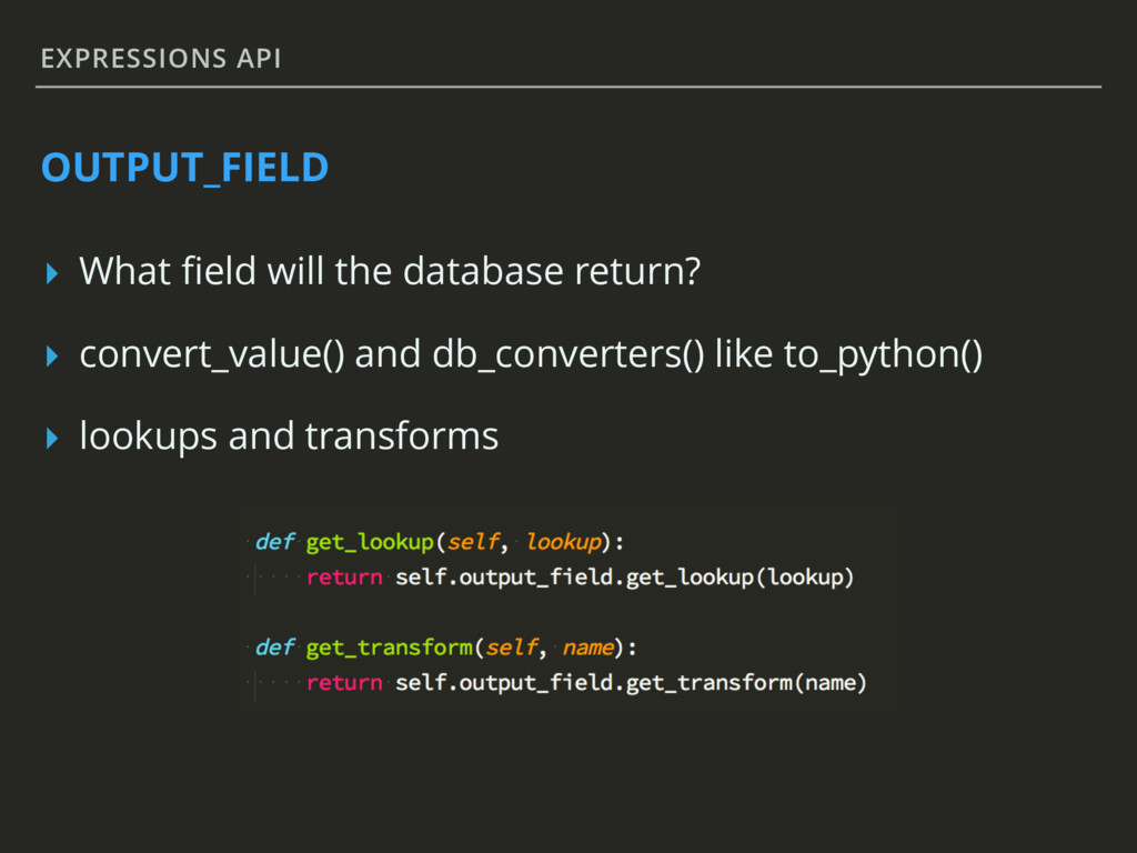 EXPRESSIONS API OUTPUT_FIELD ▸ What field will t...