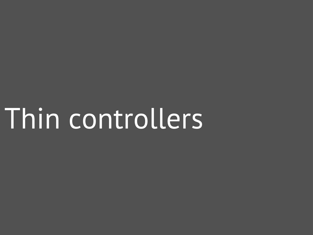 Thin controllers