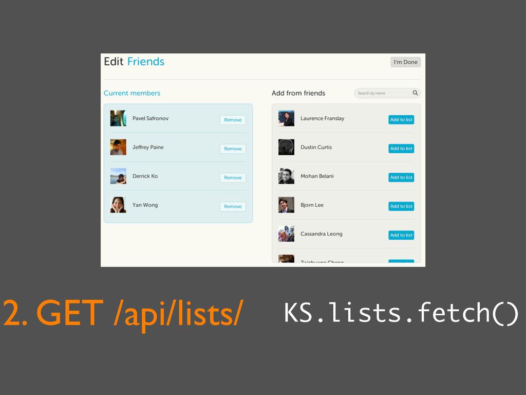 2. GET /api/lists/ KS.lists.fetch()
