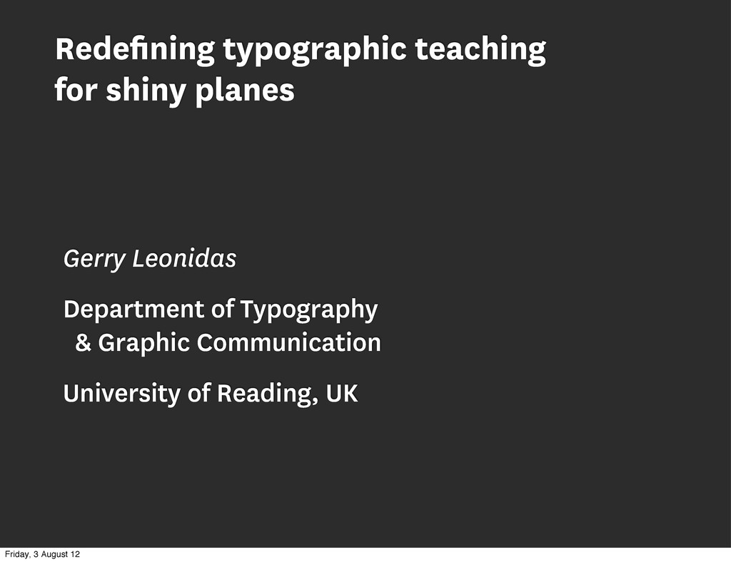Redefining typographic teaching for shiny planes...