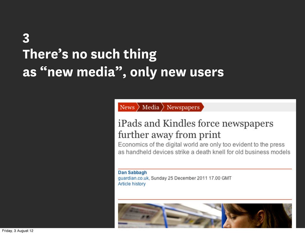 "3 There's no such thing as ""new media"", only ne..."