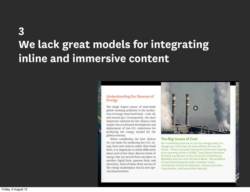 3 We lack great models for integrating inline a...