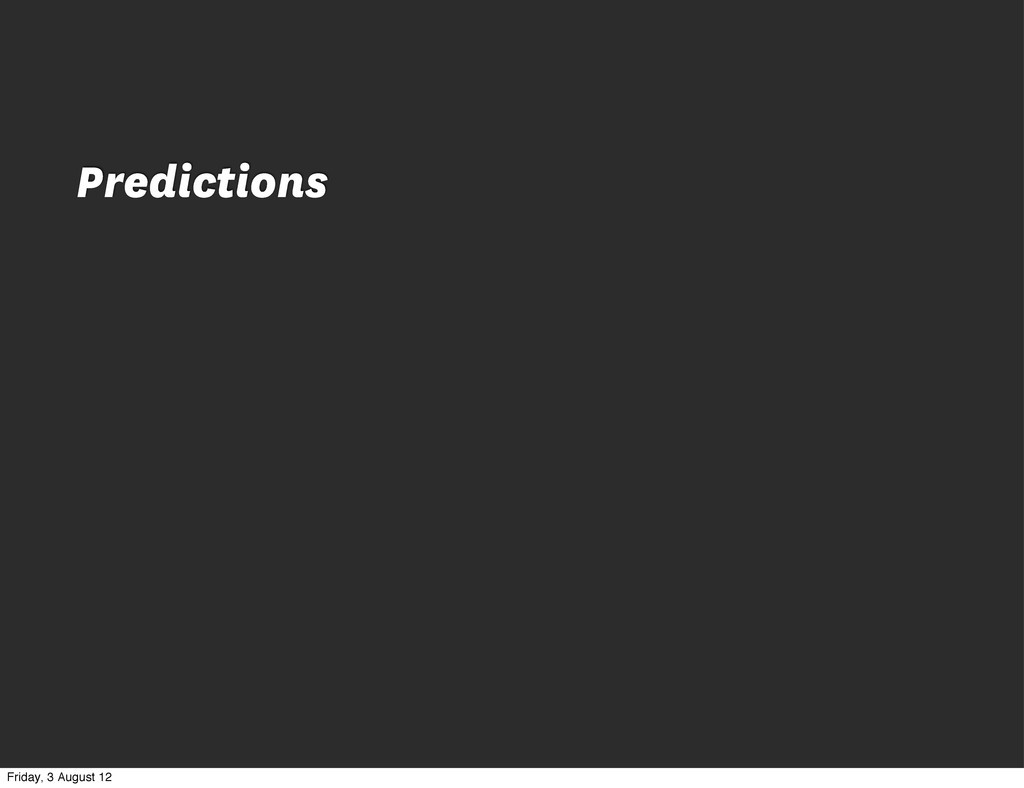 Predictions Friday, 3 August 12