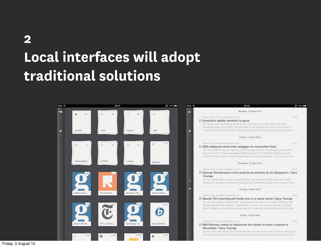 2 Local interfaces will adopt traditional solut...