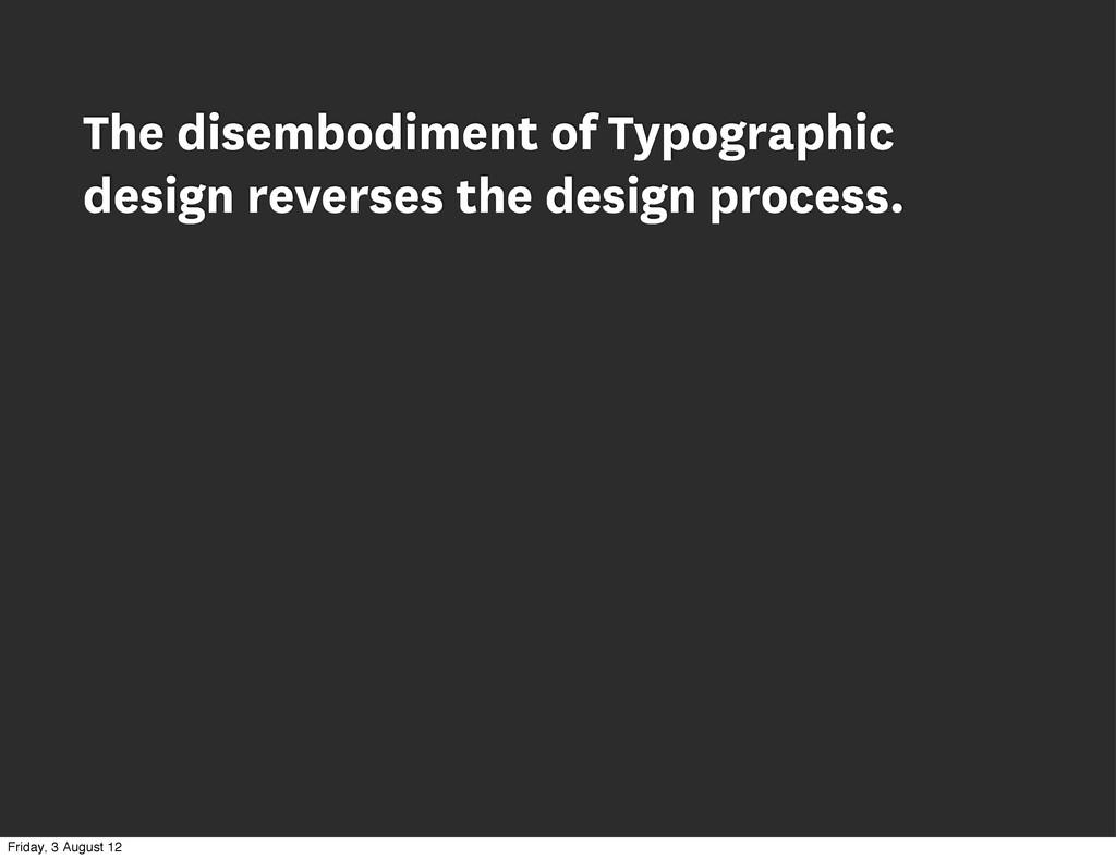 The disembodiment of Typographic design reverse...