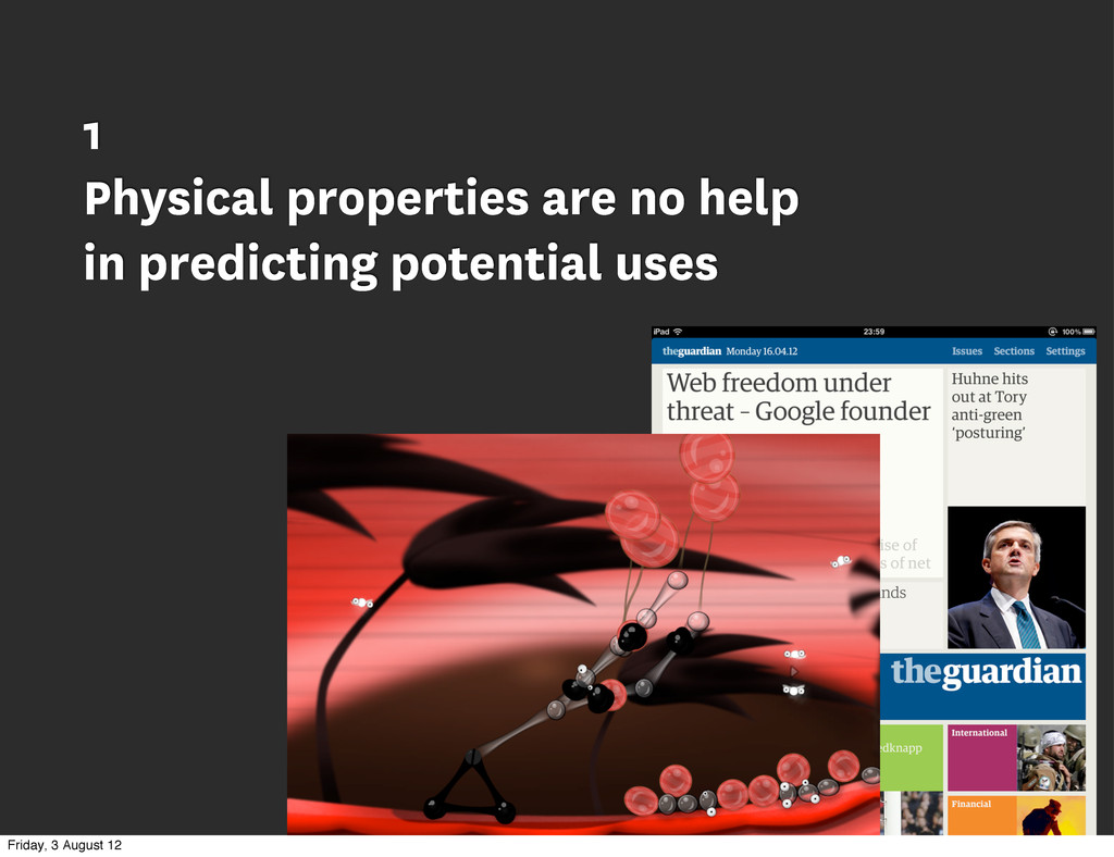 1 Physical properties are no help in predicting...