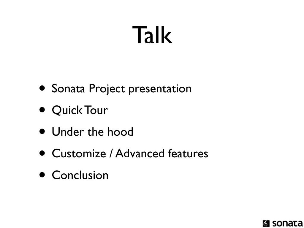 Talk • Sonata Project presentation • Quick Tour...