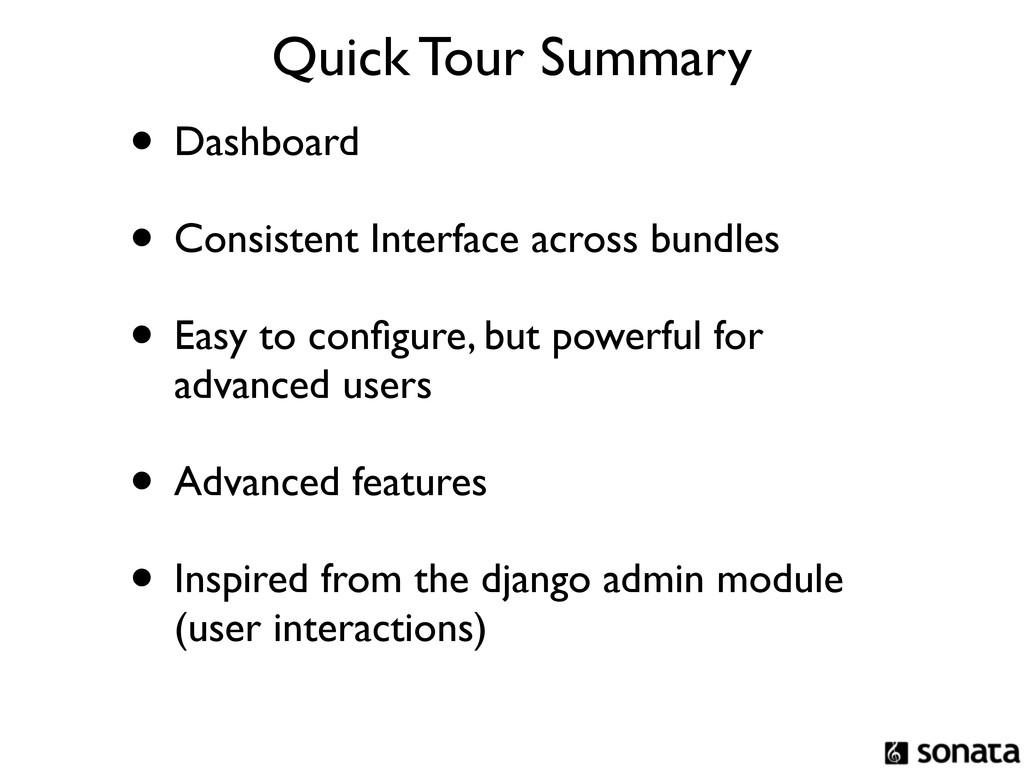 • Dashboard • Consistent Interface across bundl...