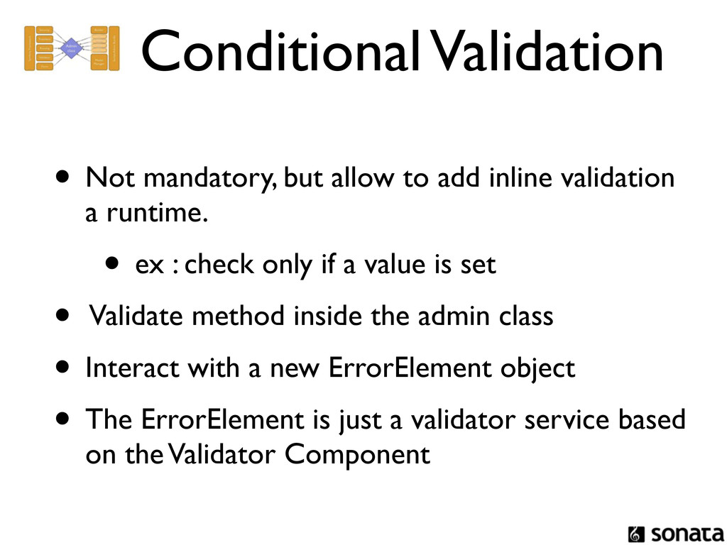 Conditional Validation • Not mandatory, but all...