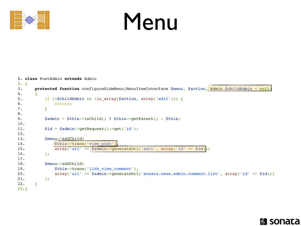 Menu 1. class PostAdmin extends Admin 2. { 3. p...