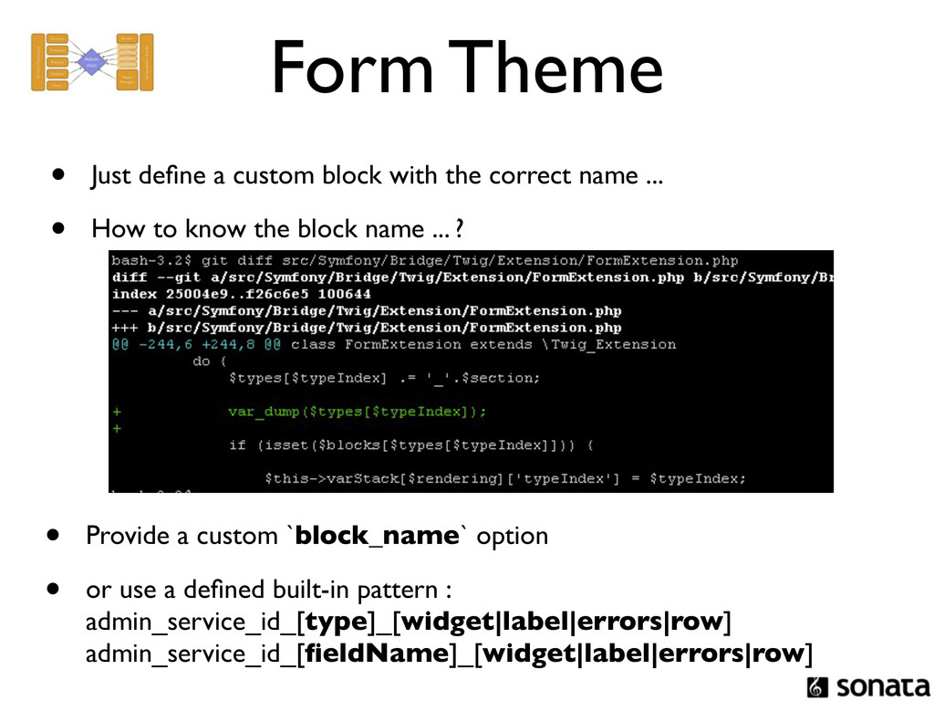 Form Theme • Just define a custom block with the...