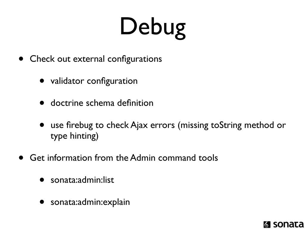 Debug • Check out external configurations • vali...