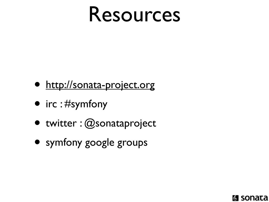 Resources • http://sonata-project.org • irc : #...