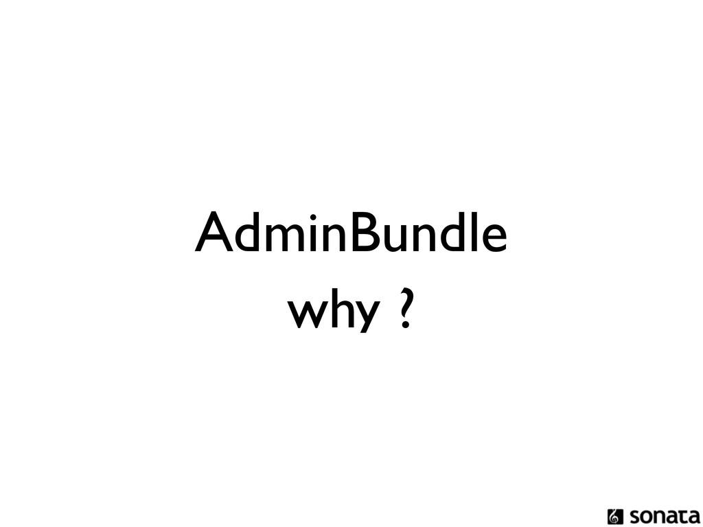AdminBundle why ?