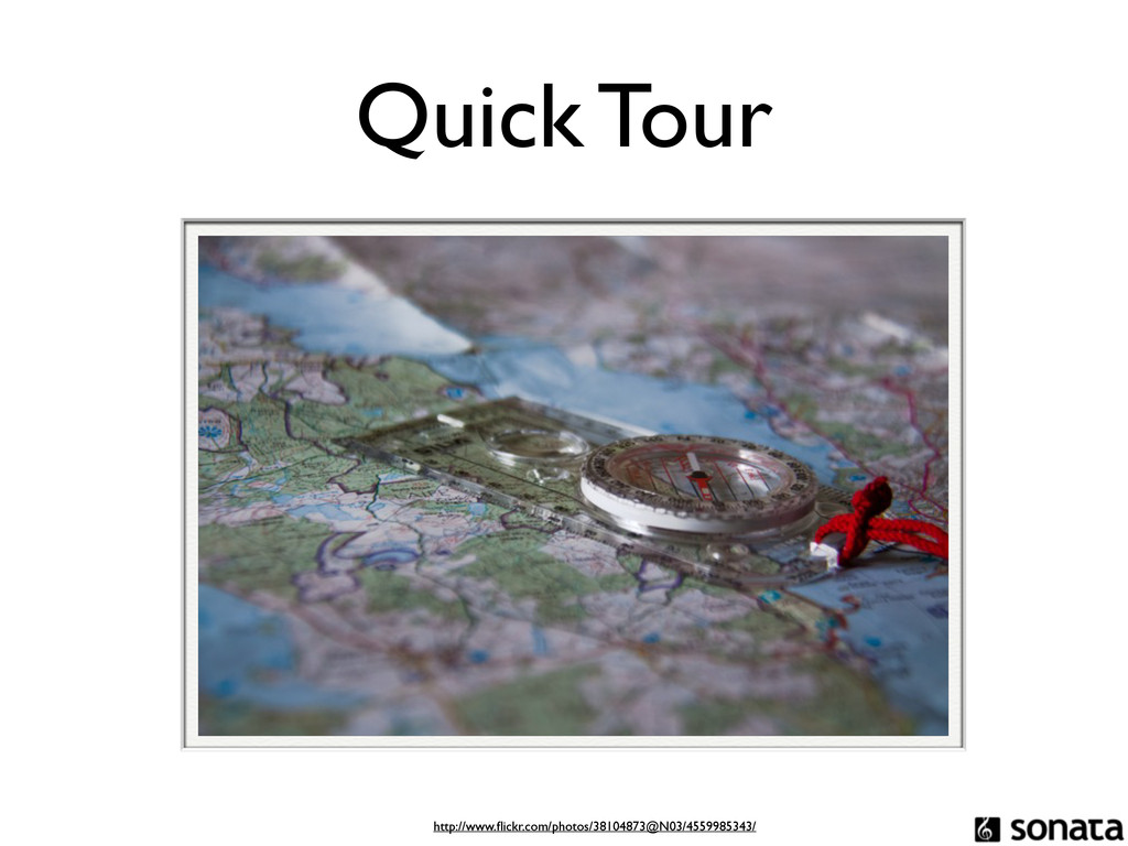 Quick Tour http://www.flickr.com/photos/38104873...