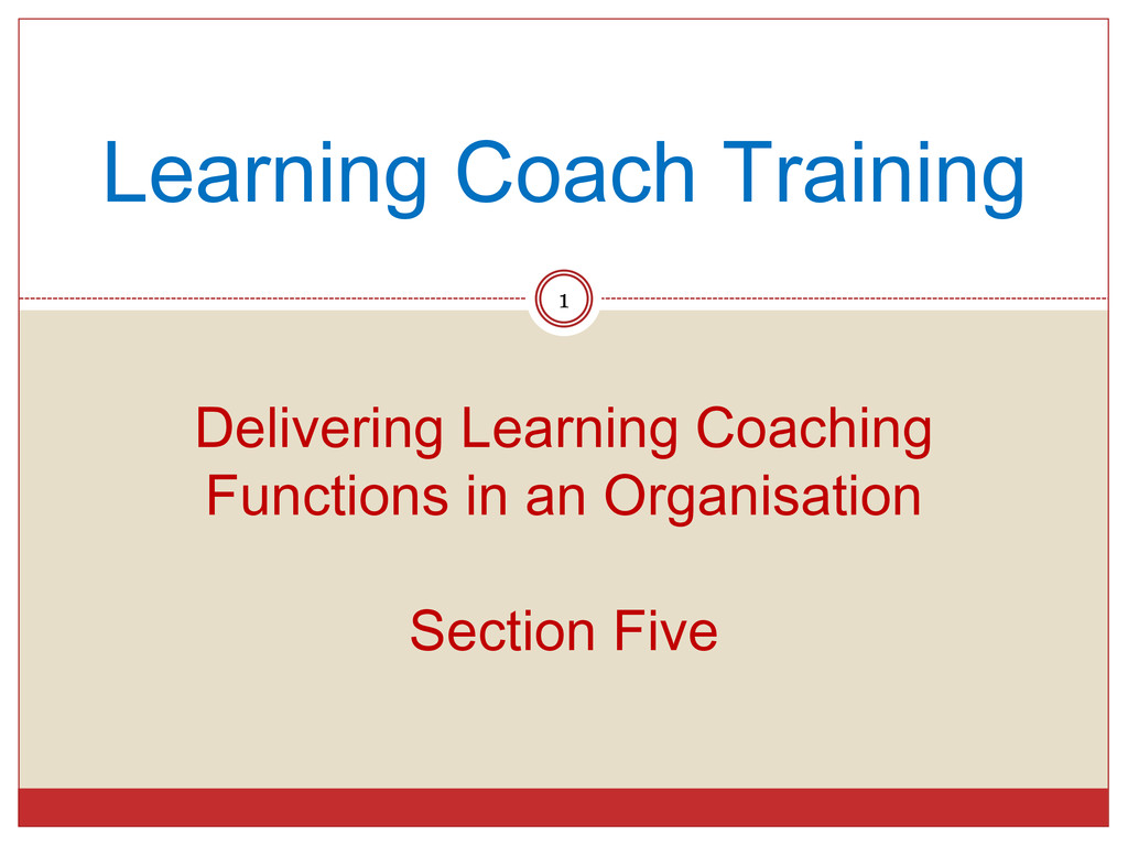 Learning Coach Training 1 Delivering Learning C...