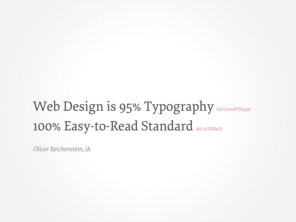 Oliver Reichenstein, iA Web Design is 95% Typog...