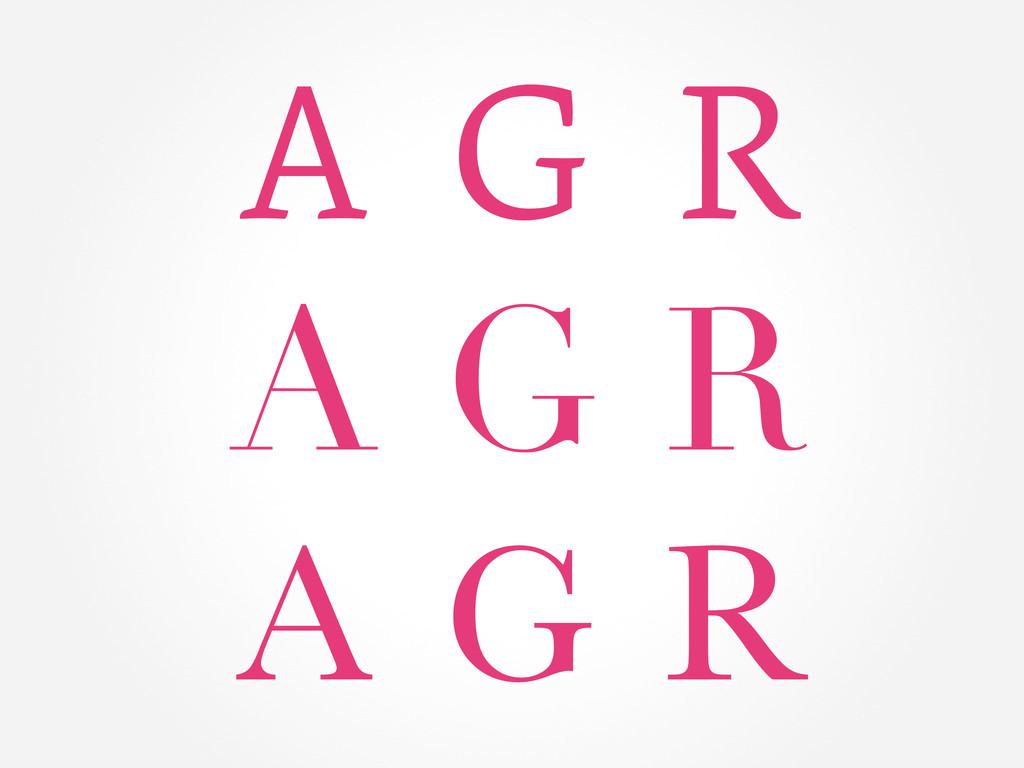 G R A G R A G R A