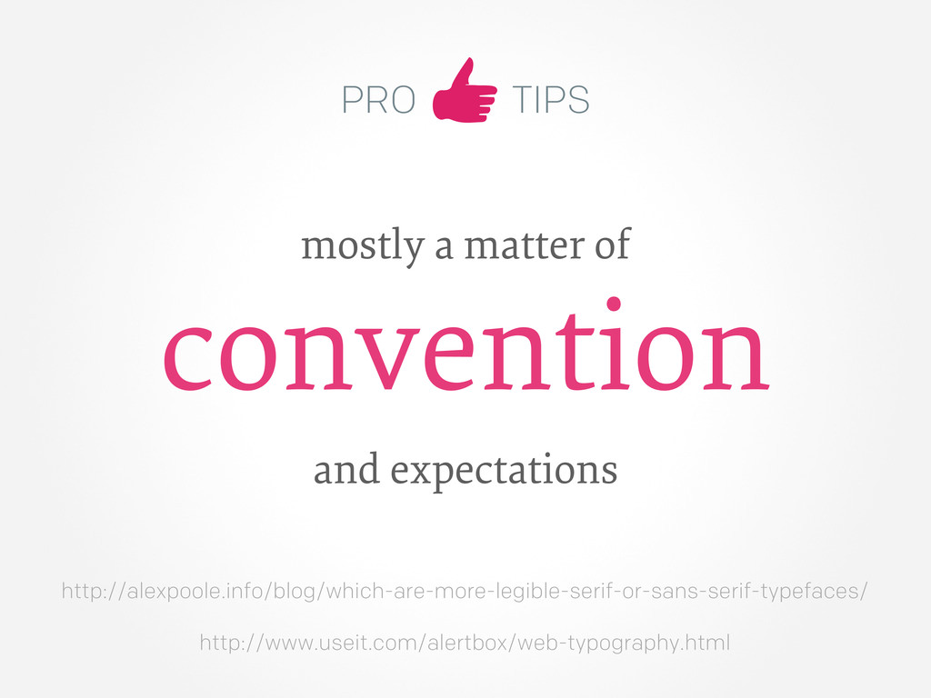 PRO TIPS mostly a matter of convention and expe...
