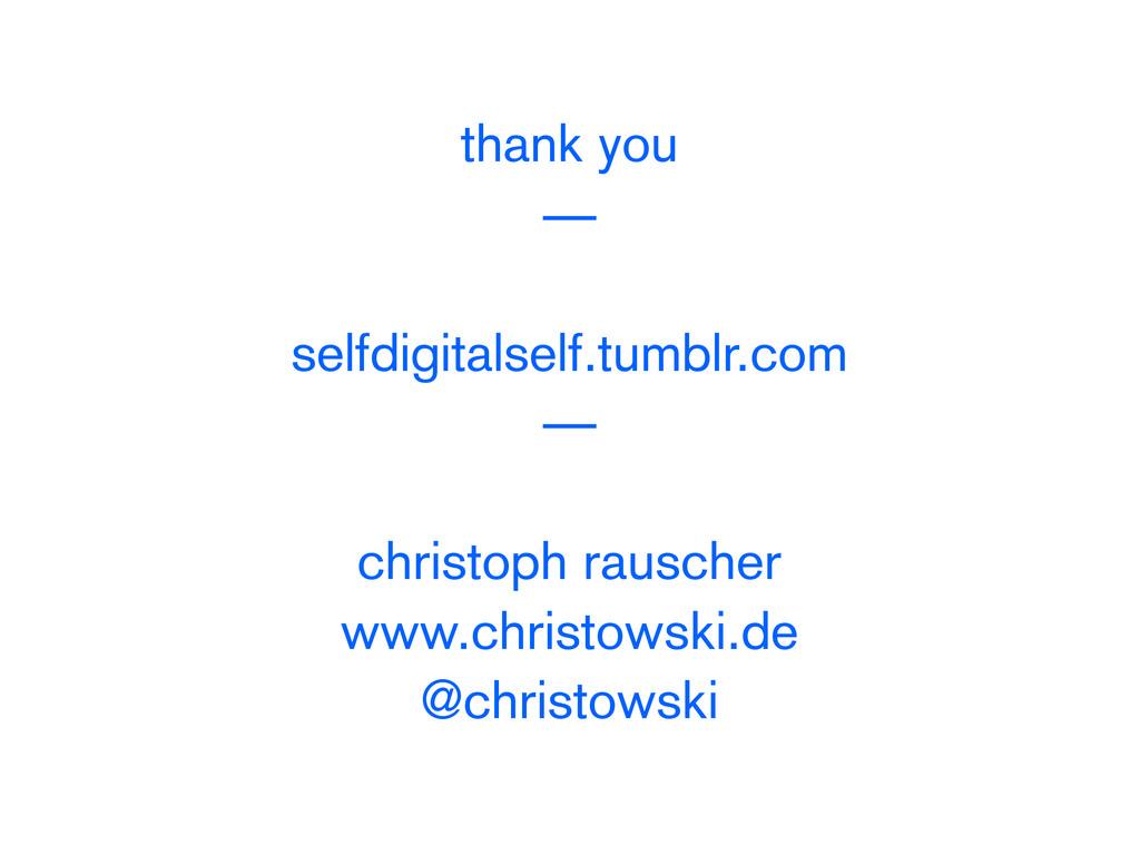 thank you — selfdigitalself.tumblr.com — christ...