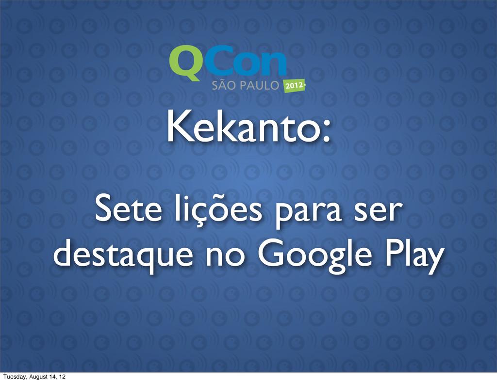 Sete lições para ser destaque no Google Play Ke...