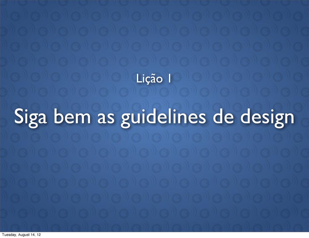 Lição 1 Siga bem as guidelines de design Tuesda...