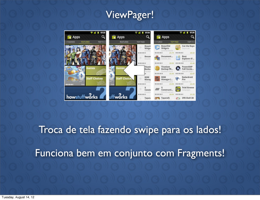 ViewPager! Troca de tela fazendo swipe para os ...