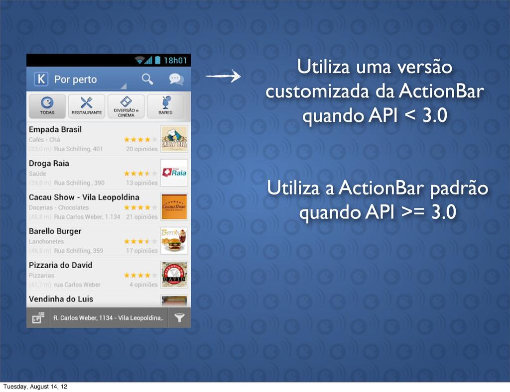Utiliza uma versão customizada da ActionBar qua...