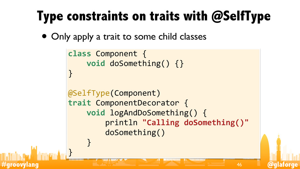 #groovylang @glaforge Type constraints on trait...