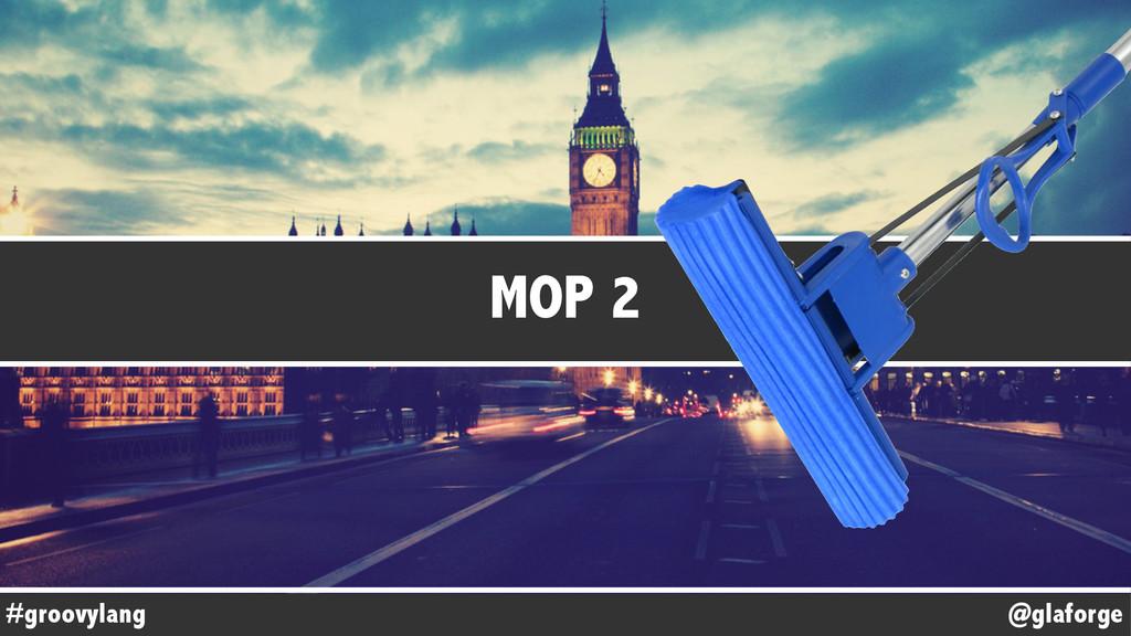 @glaforge #groovylang MOP 2