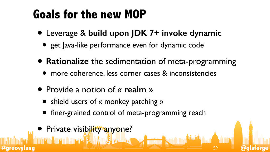 #groovylang @glaforge Goals for the new MOP • L...