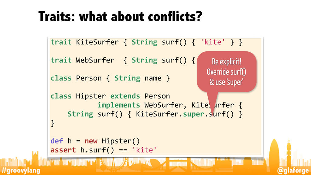 #groovylang @glaforge Traits: what about confli...