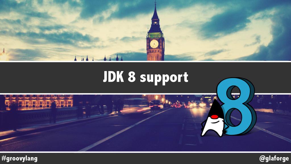 @glaforge #groovylang JDK 8 support