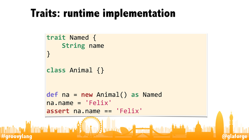 #groovylang @glaforge Traits: runtime implement...