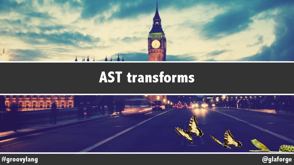 @glaforge #groovylang AST transforms