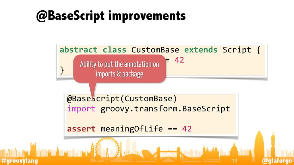 #groovylang @glaforge @BaseScript improvements ...