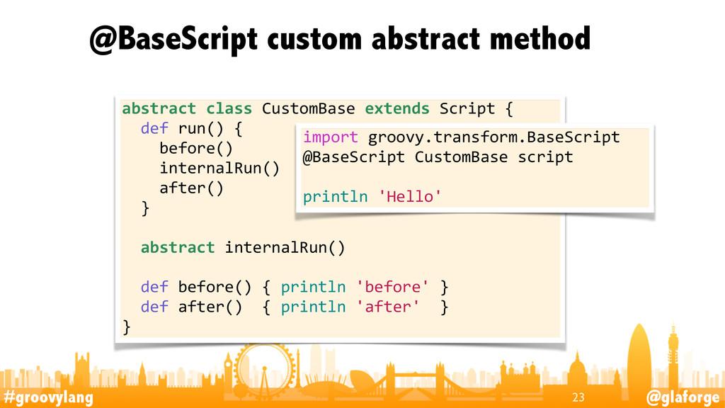 #groovylang @glaforge @BaseScript custom abstra...