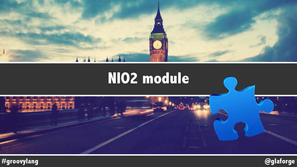 @glaforge #groovylang NIO2 module