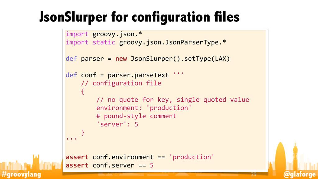 #groovylang @glaforge JsonSlurper for configura...