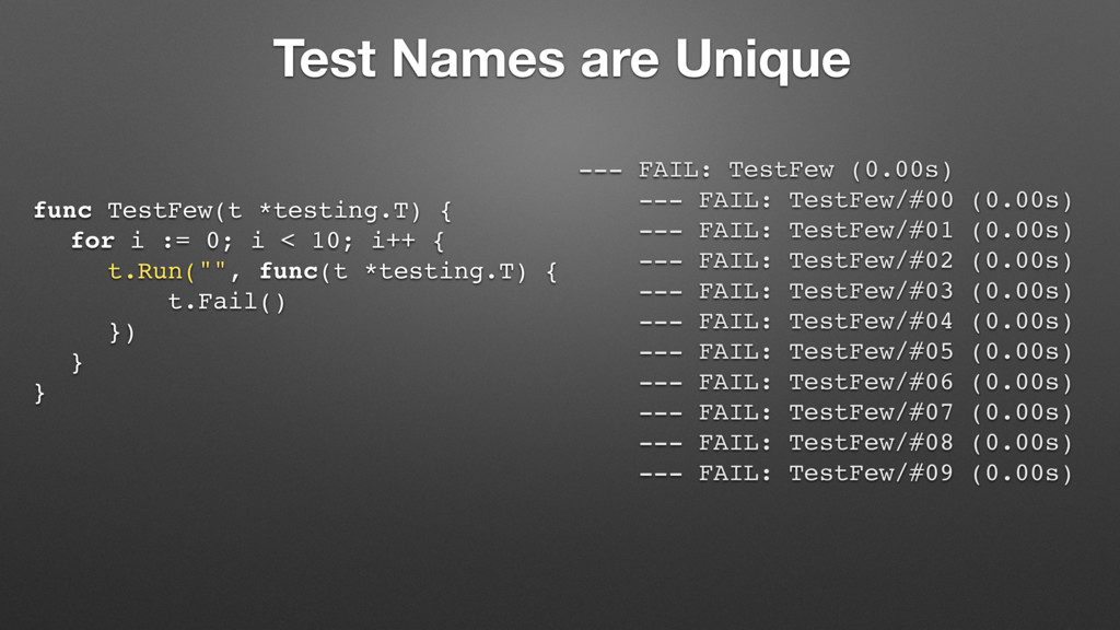 Test Names are Unique func TestFew(t *testing.T...